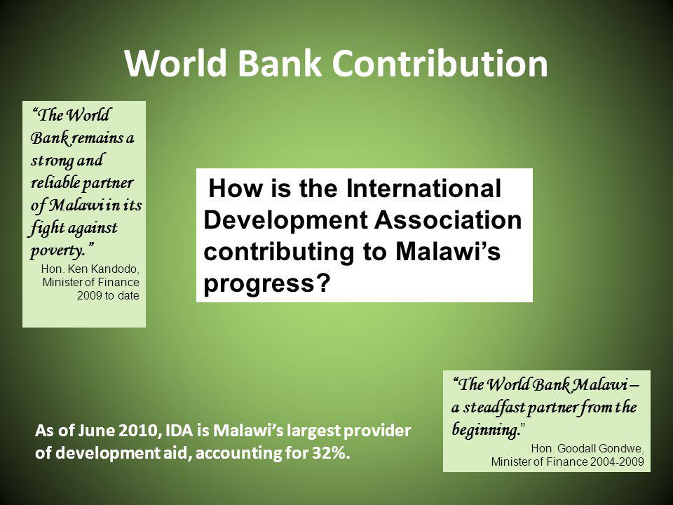 World Bank Contribution How is the International Development Association contributing to Malawis progress.