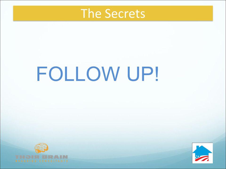 FOLLOW UP! The Secrets