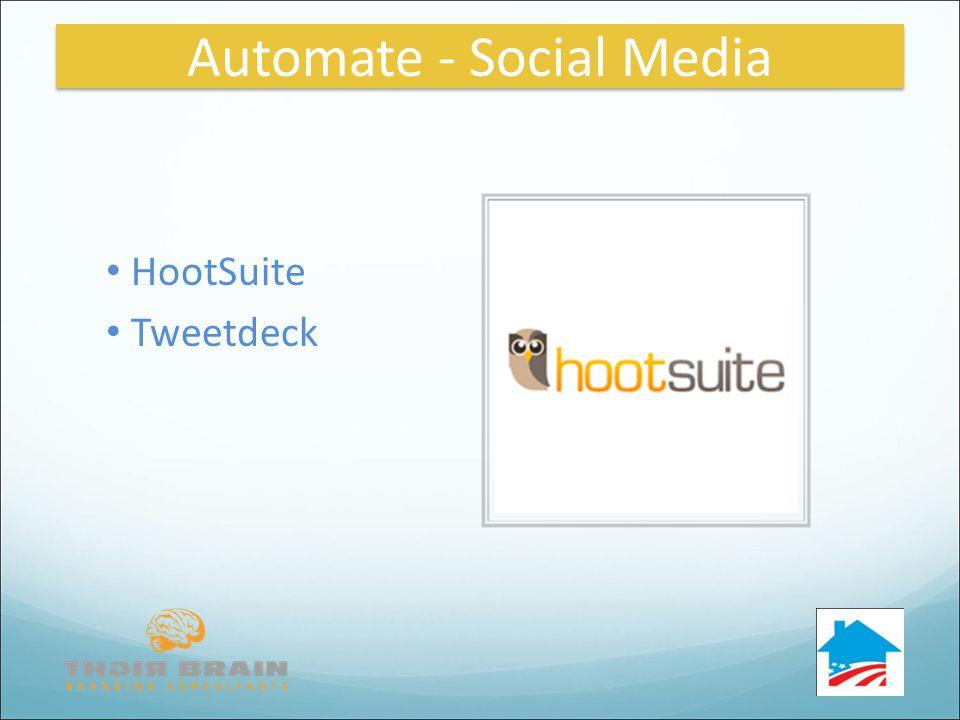 HootSuite Tweetdeck Automate - Social Media
