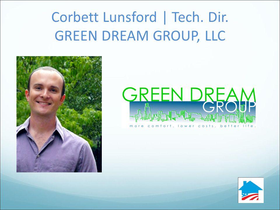 Corbett Lunsford | Tech. Dir. GREEN DREAM GROUP, LLC