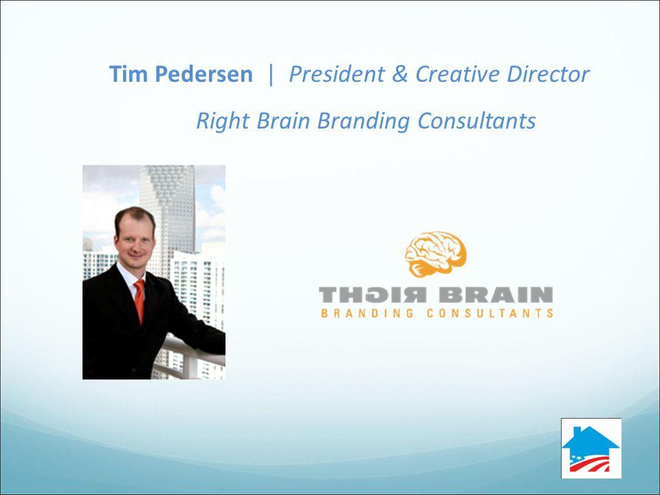 Tim Pedersen | President & Creative Director Right Brain Branding Consultants