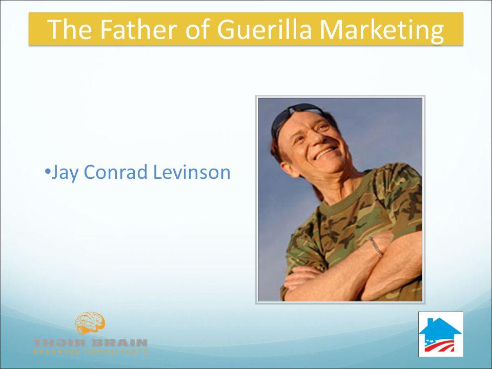 Jay Conrad Levinson The Father of Guerilla Marketing