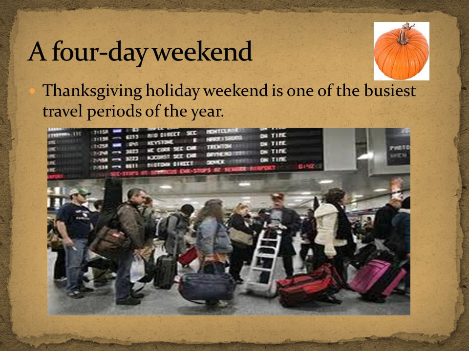 Thanksgiving holiday weekend is one of the busiest travel periods of the year.