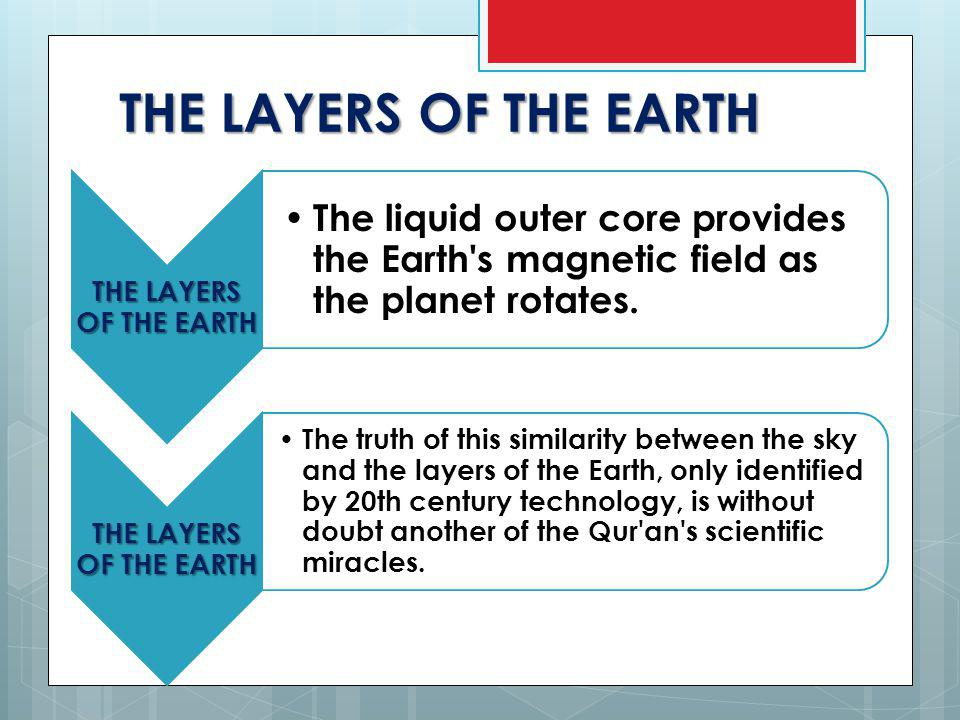 THE LAYERS OF THE EARTH The liquid outer core provides the Earth s magnetic field as the planet rotates.