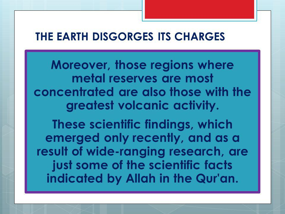 THE EARTH DISGORGES ITS CHARGES Moreover, those regions where metal reserves are most concentrated are also those with the greatest volcanic activity.