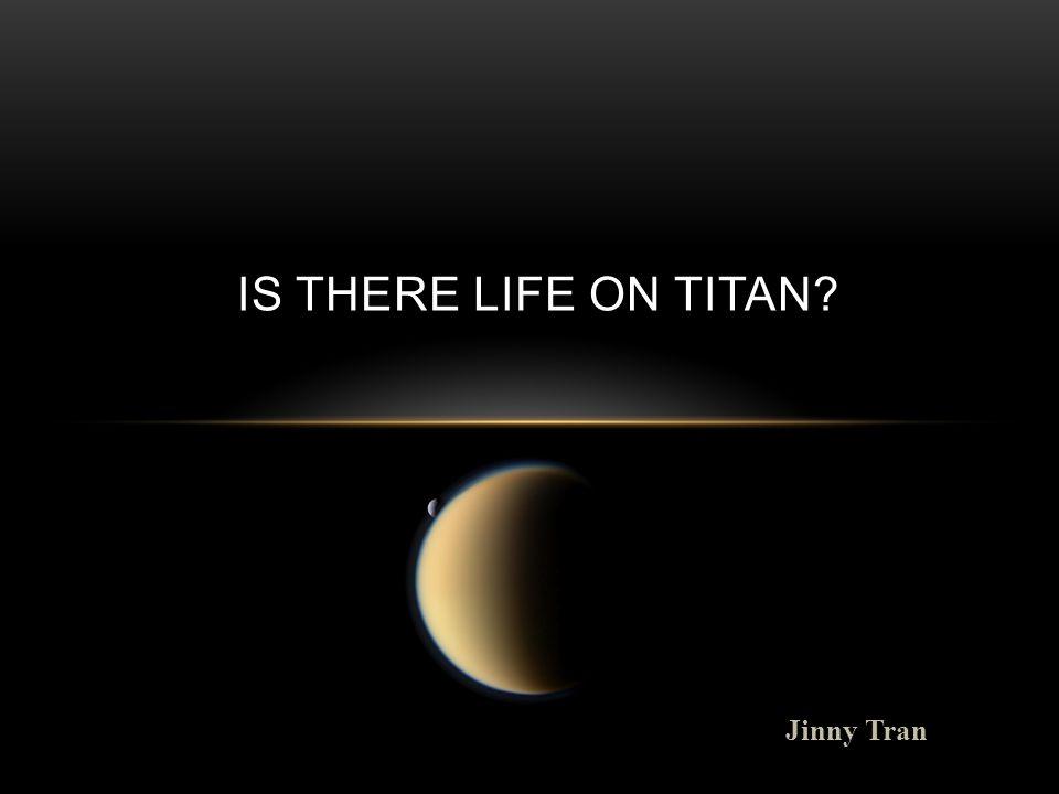Jinny Tran IS THERE LIFE ON TITAN
