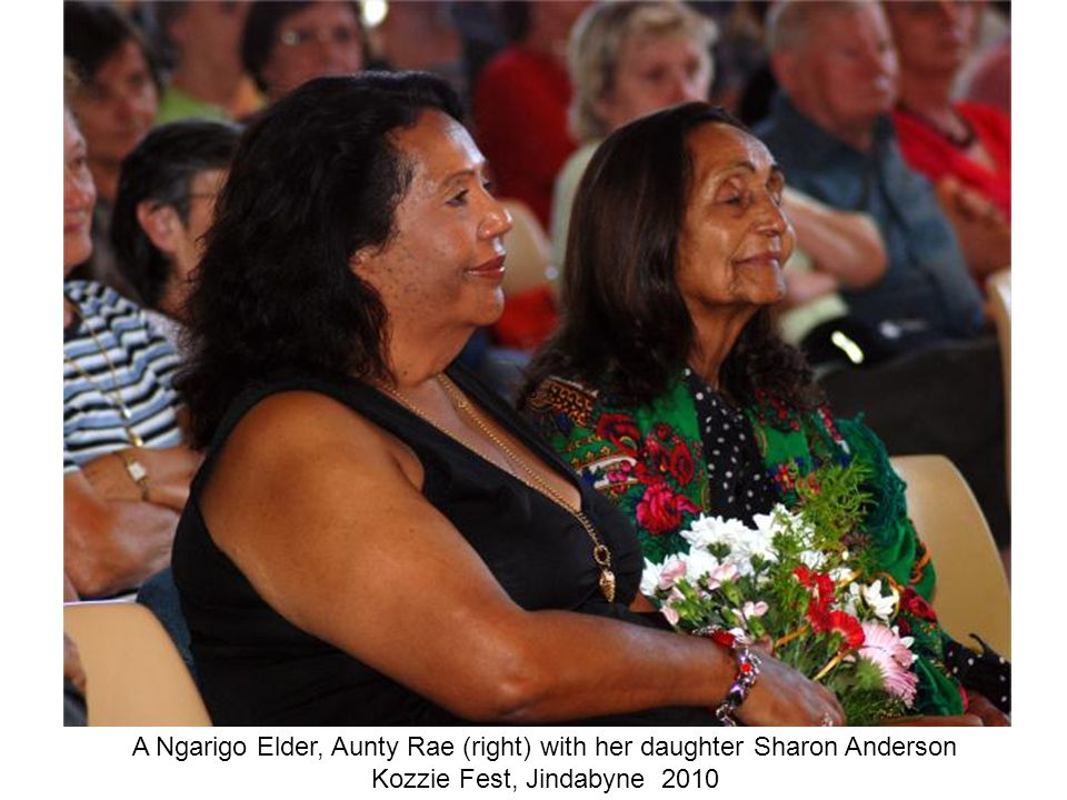 ° A Ngarigo Elder, Aunty Rae (right) with her daughter Sharon Anderson Kozzie Fest, Jindabyne 2010