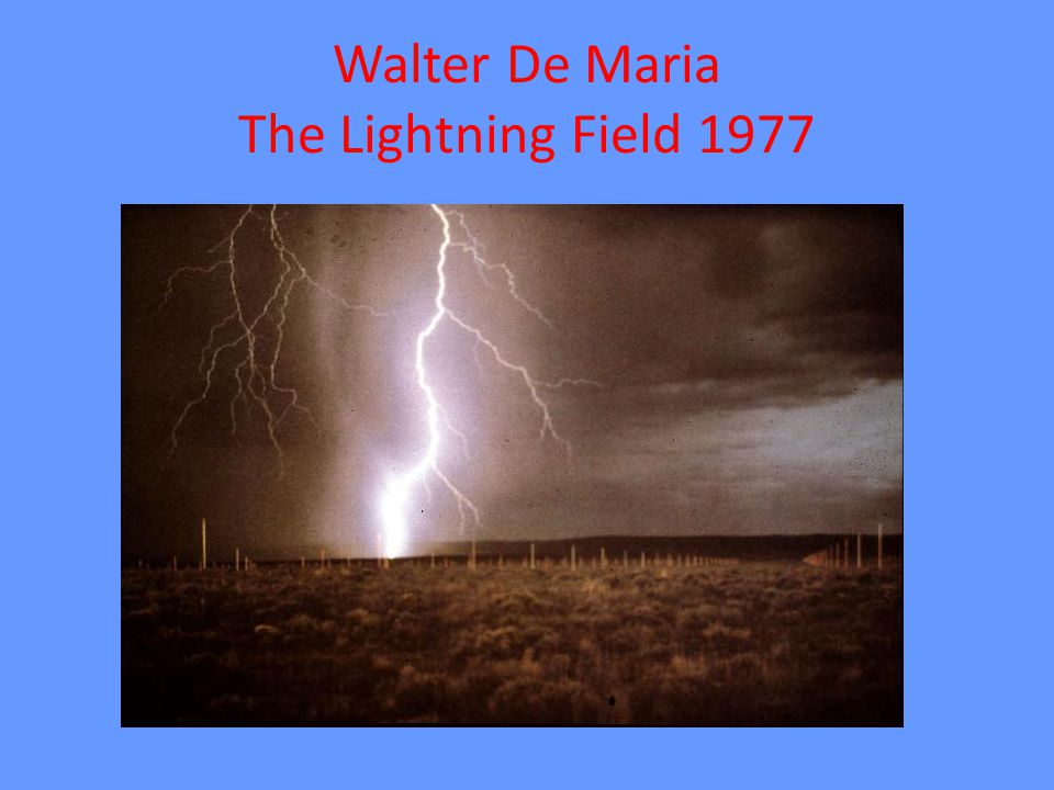 Walter De Maria The Lightning Field 1977