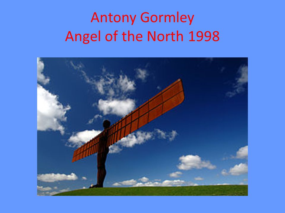 Antony Gormley Angel of the North 1998