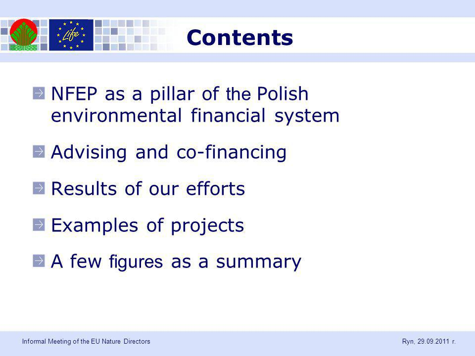 Contents NFEP as a pillar of the Polish environmental financial system Advising and co-financing Results of our efforts Examples of projects A few figures as a summary