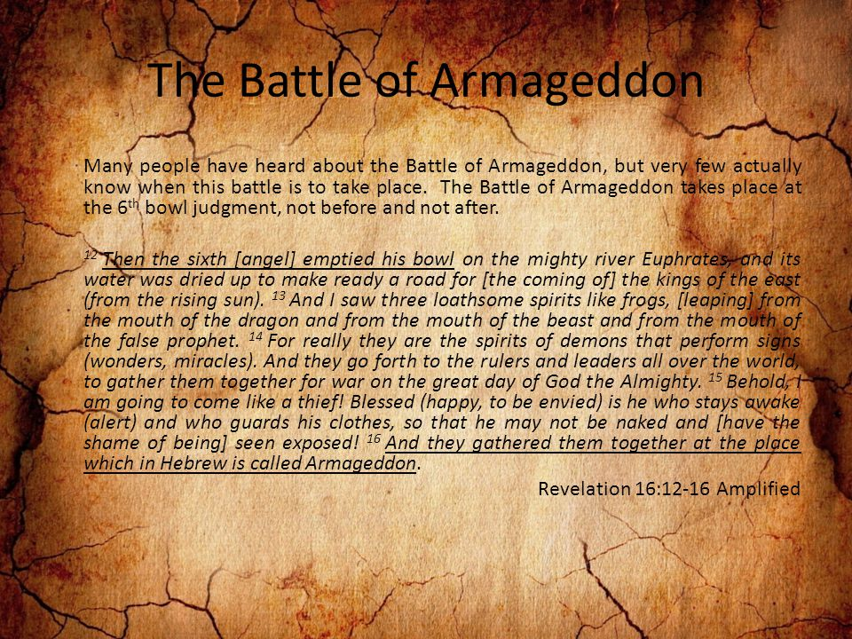 Many people have heard about the Battle of Armageddon, but very few actually know when this battle is to take place.
