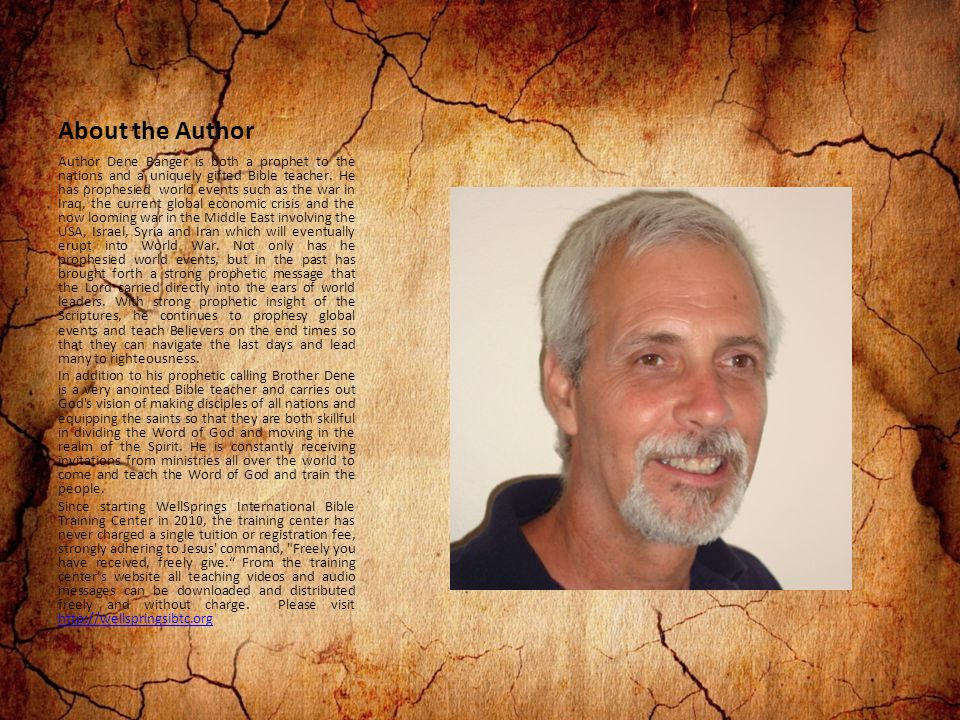 About the Author Author Dene Banger is both a prophet to the nations and a uniquely gifted Bible teacher.