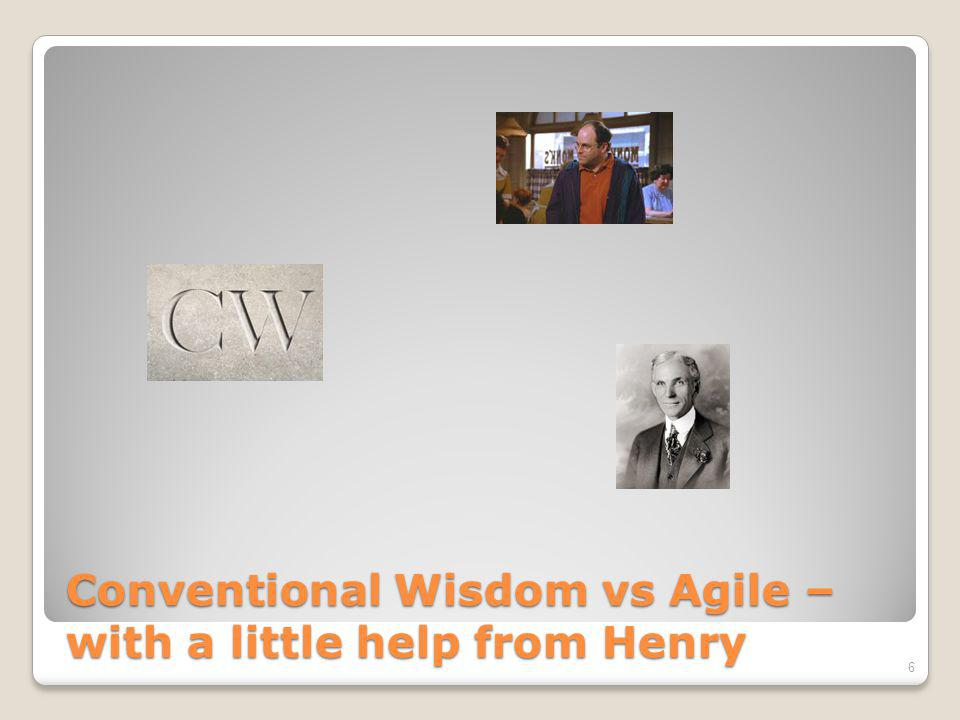 Conventional Wisdom vs Agile – with a little help from Henry 6