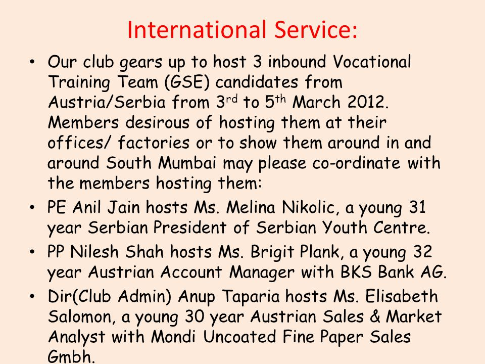 International Service: Our club gears up to host 3 inbound Vocational Training Team (GSE) candidates from Austria/Serbia from 3 rd to 5 th March 2012.