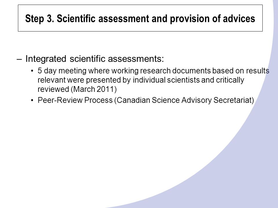 –Integrated scientific assessments: 5 day meeting where working research documents based on results relevant were presented by individual scientists a