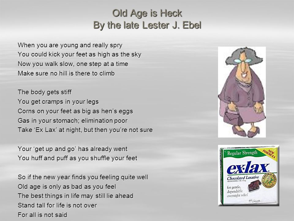 Old Age is Heck By the late Lester J.