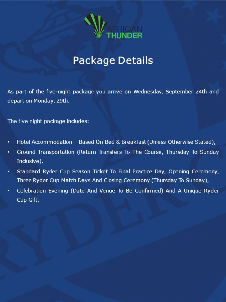 Package Details As part of the five-night package you arrive on Wednesday, September 24th and depart on Monday, 29th.