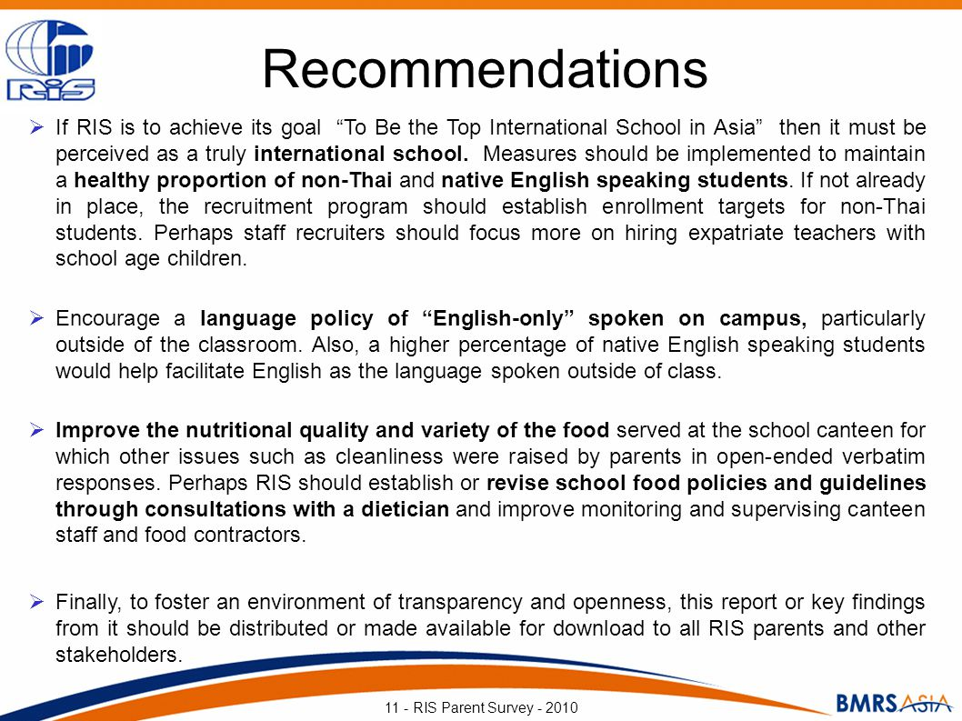 Recommendations If RIS is to achieve its goal To Be the Top International School in Asia then it must be perceived as a truly international school. Me