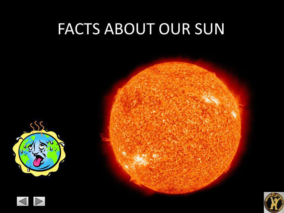 FACTS ABOUT OUR SUN