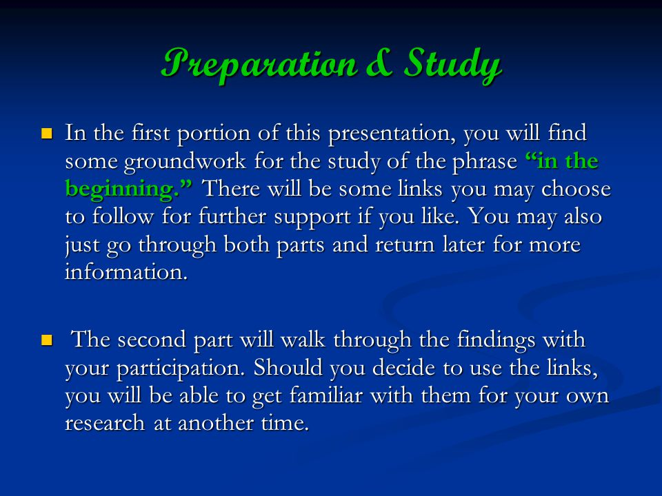 Preparation & Study In the first portion of this presentation, you will find some groundwork for the study of the phrase in the beginning.