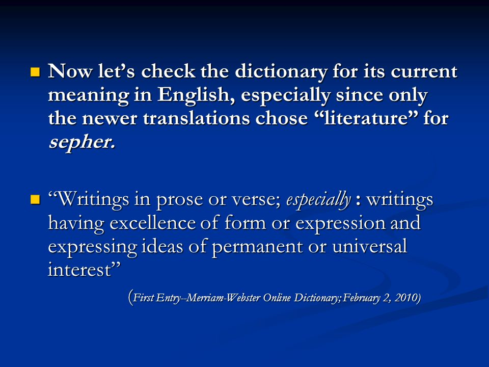 Now lets check the dictionary for its current meaning in English, especially since only the newer translations chose literature for sepher.