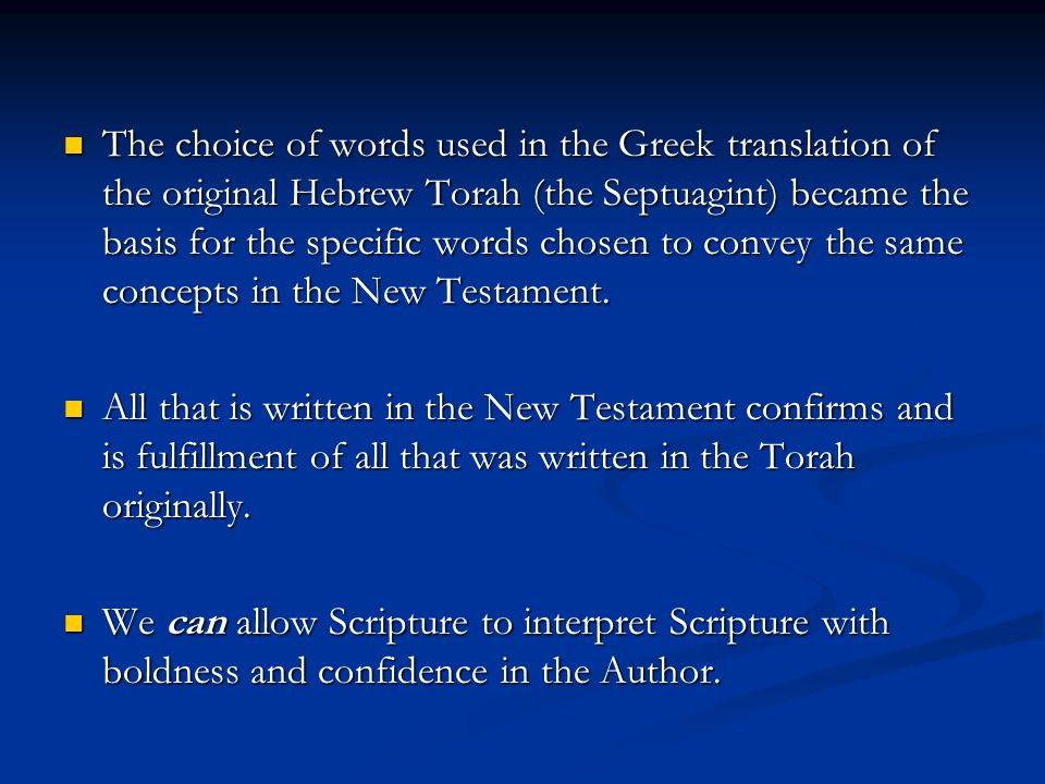 The choice of words used in the Greek translation of the original Hebrew Torah (the Septuagint) became the basis for the specific words chosen to convey the same concepts in the New Testament.