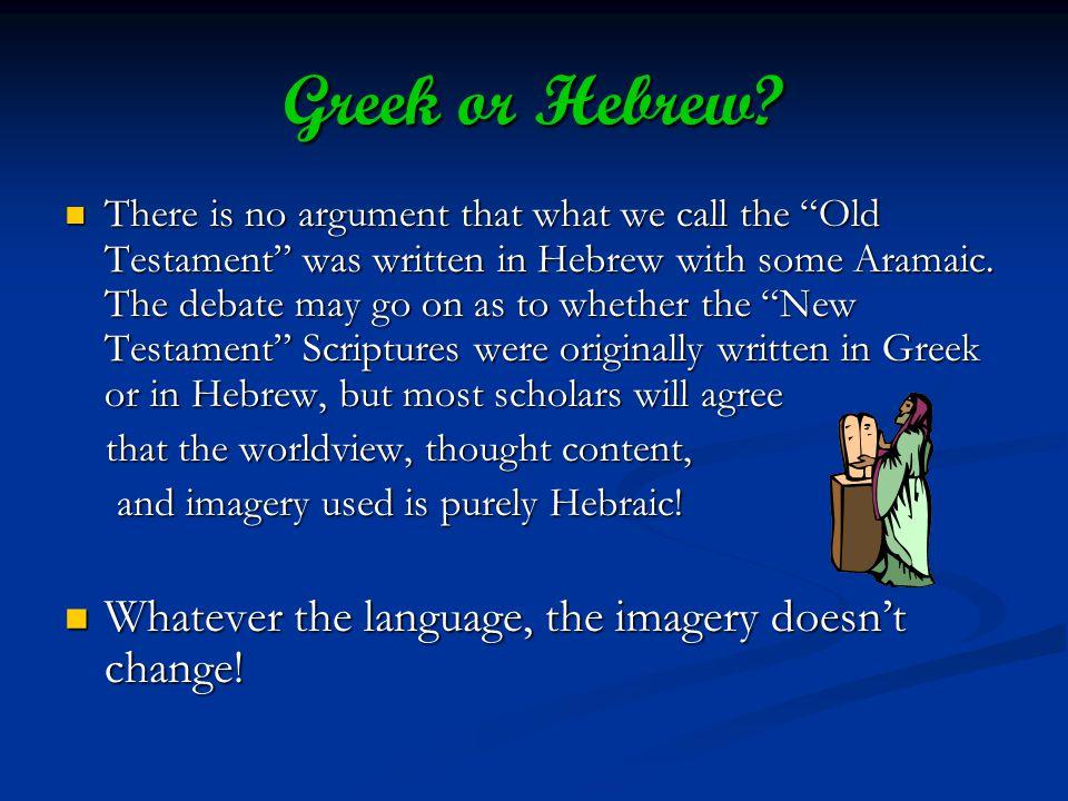 Greek or Hebrew.