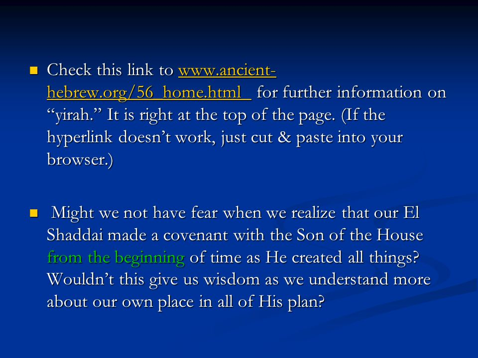 Check this link to www.ancient- hebrew.org/56_home.html for further information on yirah. It is right at the top of the page. (If the hyperlink doesnt
