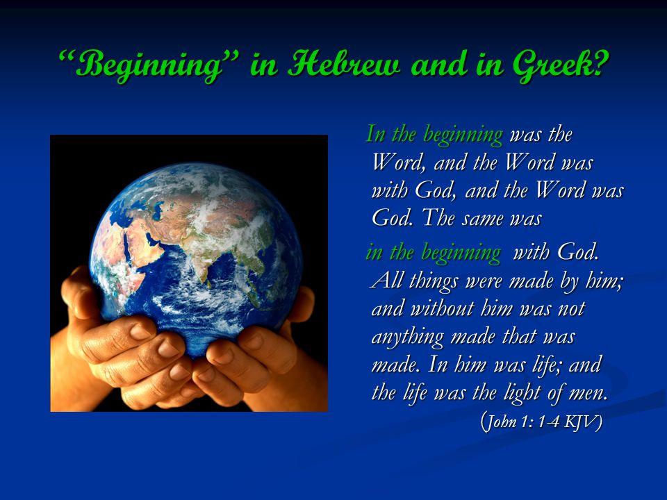 Beginning in Hebrew and in Greek.