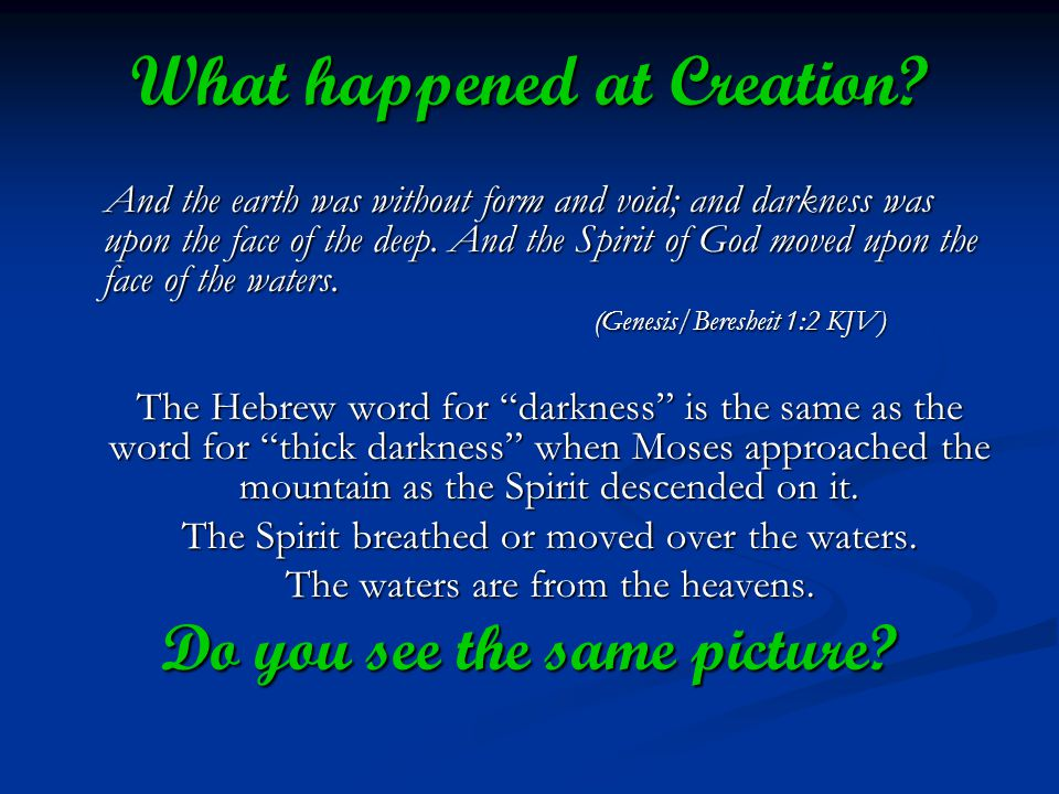 What happened at Creation. What happened at Creation.
