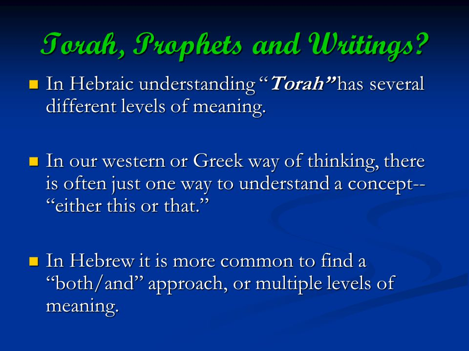 Torah, Prophets and Writings.