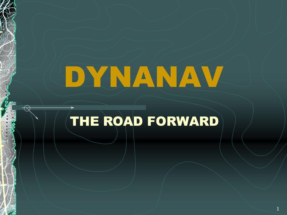 1 DYNANAV THE ROAD FORWARD