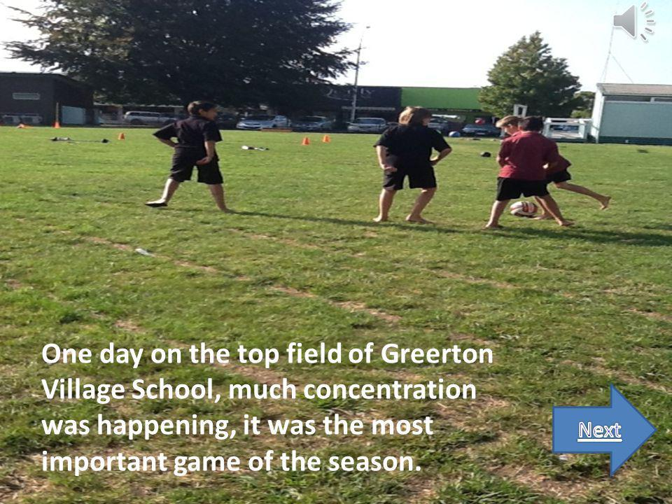 One day on the top field of Greerton Village School, much concentration was happening, it was the most important game of the season.