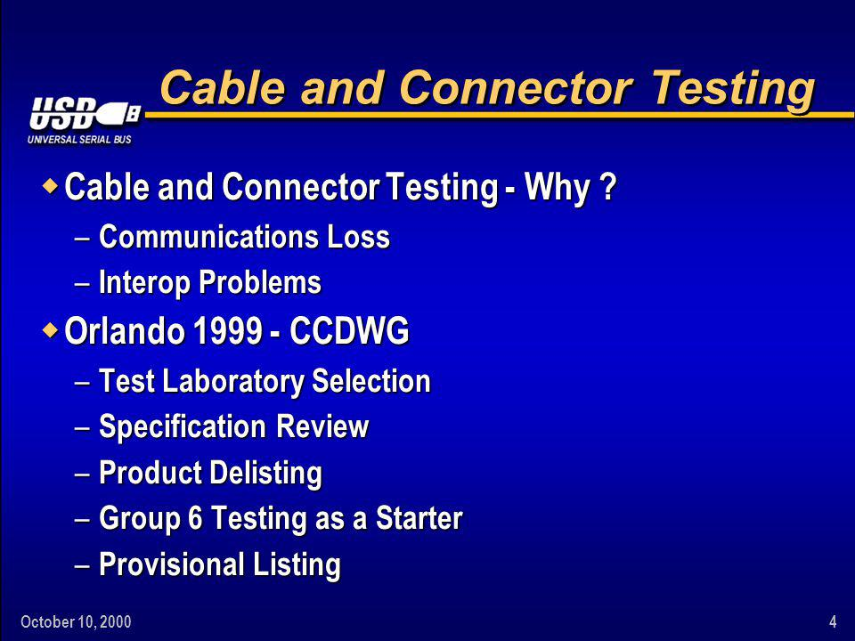 October 10, Cable and Connector Testing w Cable and Connector Testing - Why .