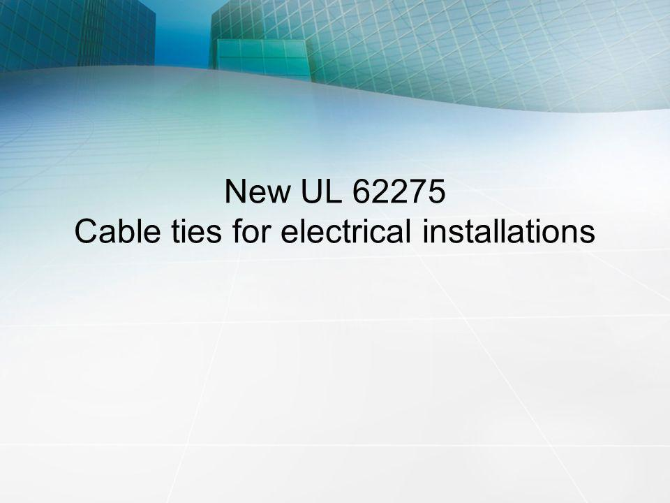 New UL 62275 Cable ties for electrical installations