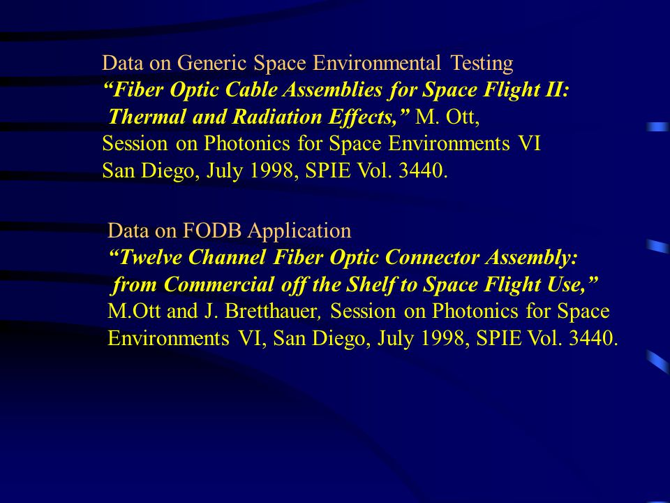 Data on Generic Space Environmental Testing Fiber Optic Cable Assemblies for Space Flight II: Thermal and Radiation Effects, M. Ott, Session on Photon