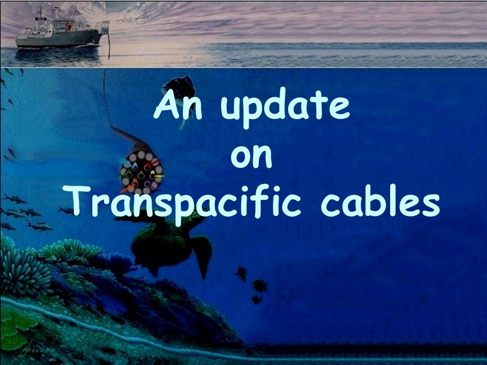 An update on Transpacific cables