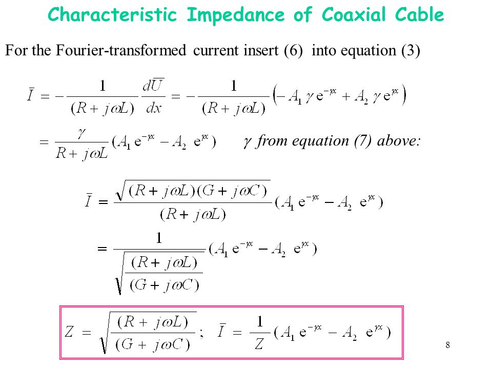 8 Characteristic Impedance of Coaxial Cable For the Fourier-transformed current insert (6) into equation (3) from equation (7) above: