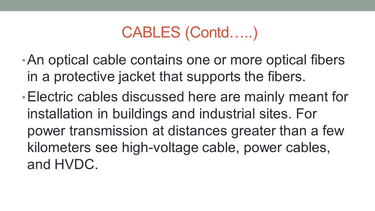 ELECTRICAL CABLES Electrical cables may be made more flexible by stranding the wires.