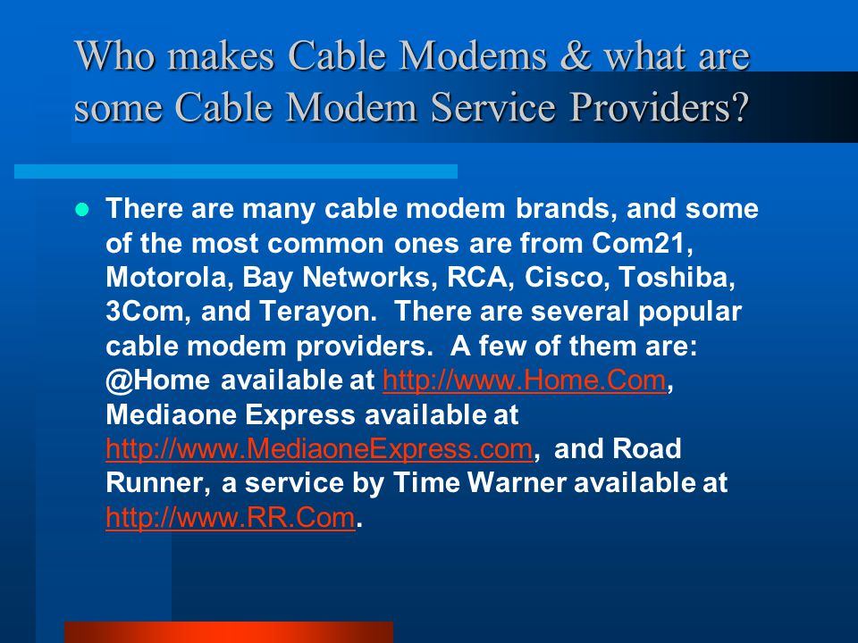 Who makes Cable Modems & what are some Cable Modem Service Providers.