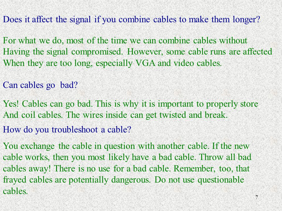 7 Does it affect the signal if you combine cables to make them longer.