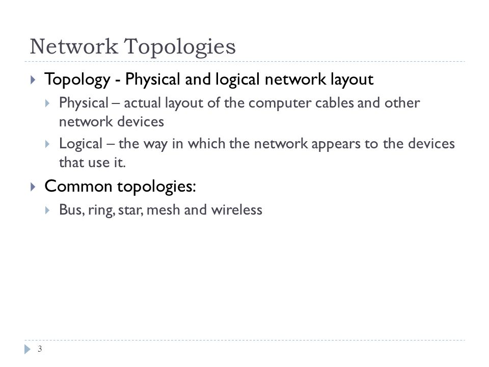Bus topology 4 Uses a trunk or backbone to which all of the computers on the network connect.