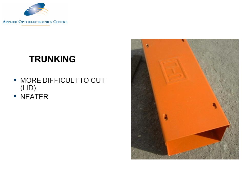 TRUNKING MORE DIFFICULT TO CUT (LID) NEATER