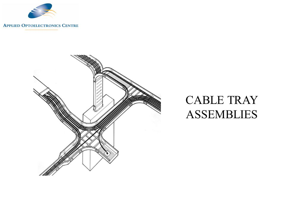 CABLE TRAY ASSEMBLIES