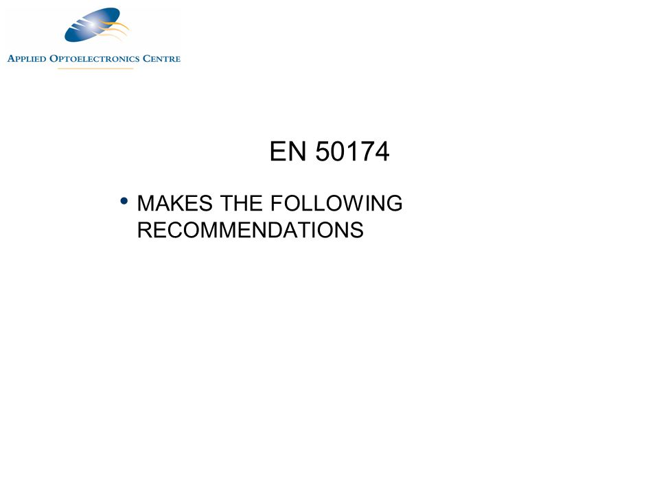 EN 50174 MAKES THE FOLLOWING RECOMMENDATIONS