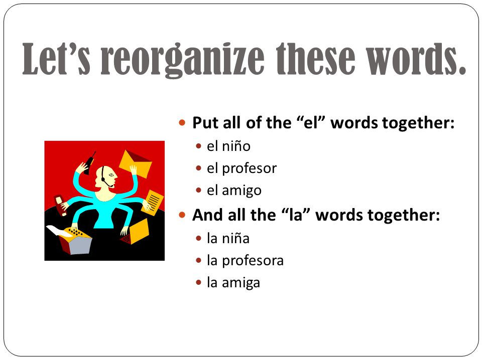 Lets reorganize these words.