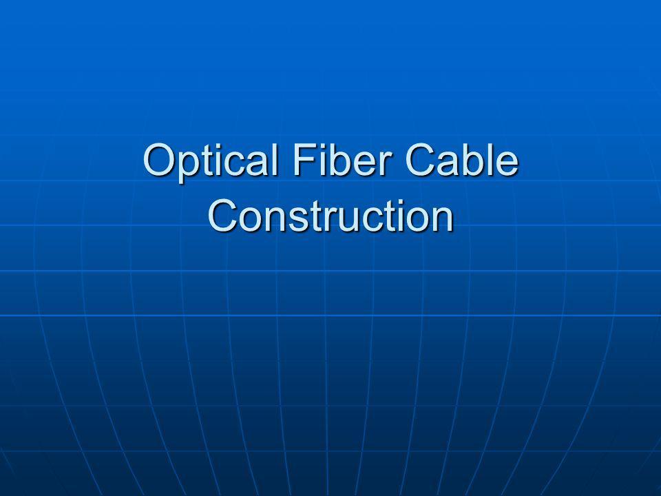 Optical Fiber Cable Construction
