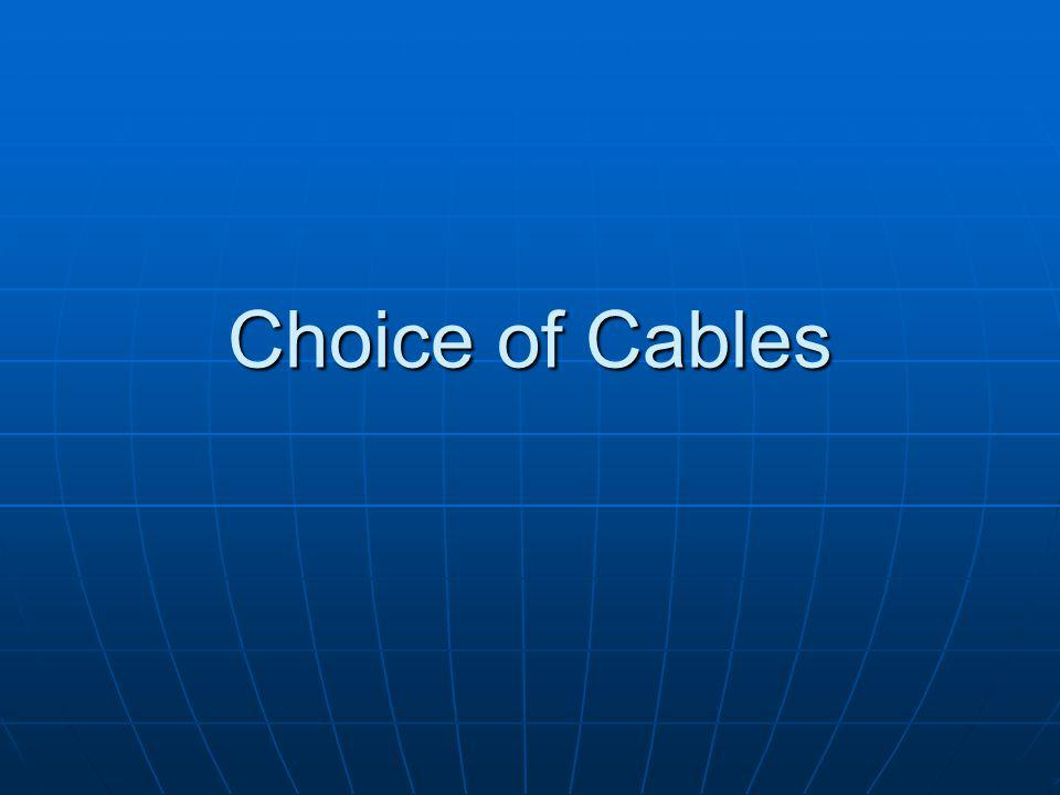Choice of Cables