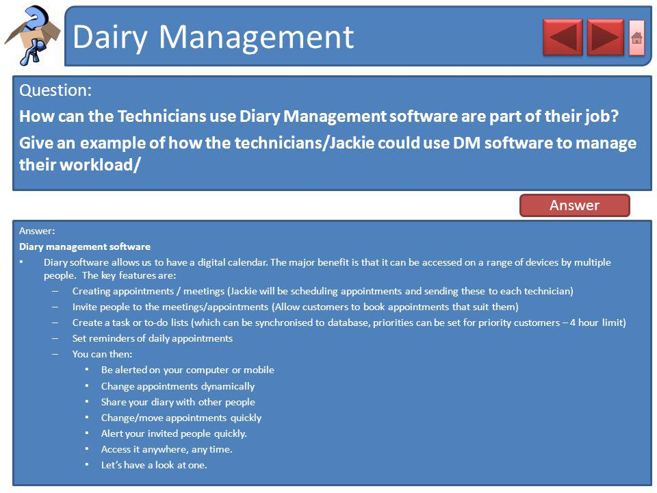 Dairy Management Question: How can the Technicians use Diary Management software are part of their job? Give an example of how the technicians/Jackie