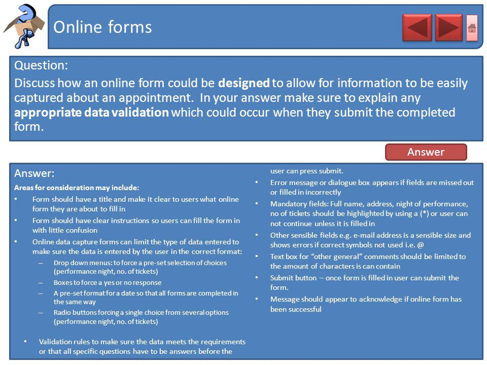 Online forms Question: Discuss how an online form could be designed to allow for information to be easily captured about an appointment. In your answe